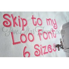 Skip to my Loo Embroidery Font
